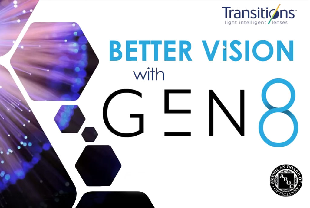 Better Vision with Transitions® Signature® GEN 8™ ABO Course