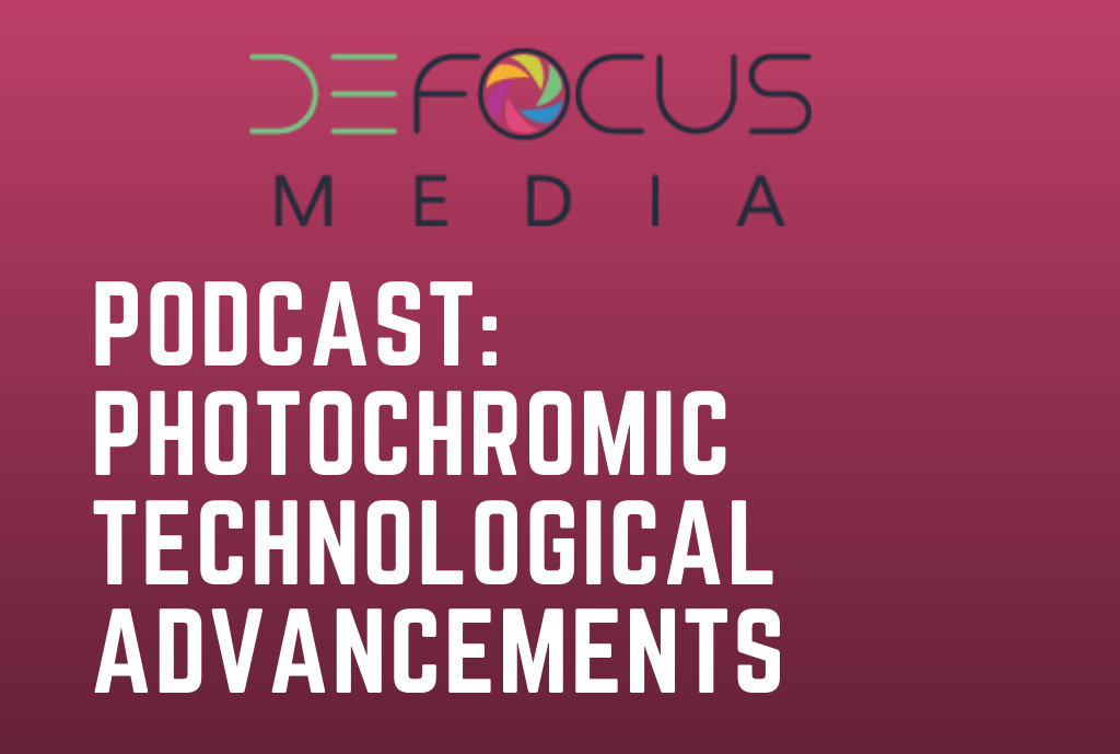 Defocus Media Podcast: The Science of Photochromic Lens Technology