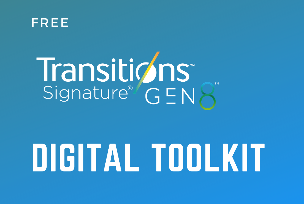 <em>Transitions<sup>®</sup> Signature<sup>®</sup> GEN 8™</em> Digital Toolkit